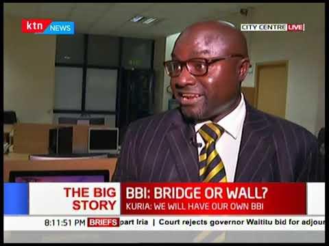 The Big Story    BBI Bridge or Wall: Is BBI uniting or diving the republic of Kenya?
