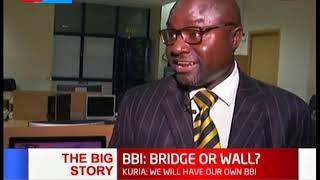 The Big Story |  BBI Bridge or Wall: Is BBI uniting or diving the republic of Kenya?