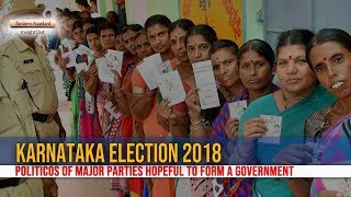 Karnataka election 2018: Politicos of major parties hopeful to form a government