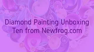Diamond Painting Unboxing ~ Ten from New Frog