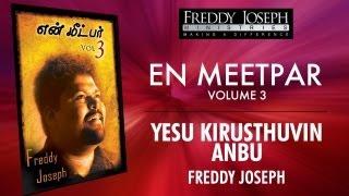 Yesu Kirusthuvin Anbu - En Meetpar Vol 3 - Freddy Joseph