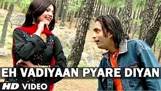 Eh Vadiyaan Pyare Diyan Video Song Himachali | Noorie - A Dream Girl | Suresh Chauhan Pahari Songs