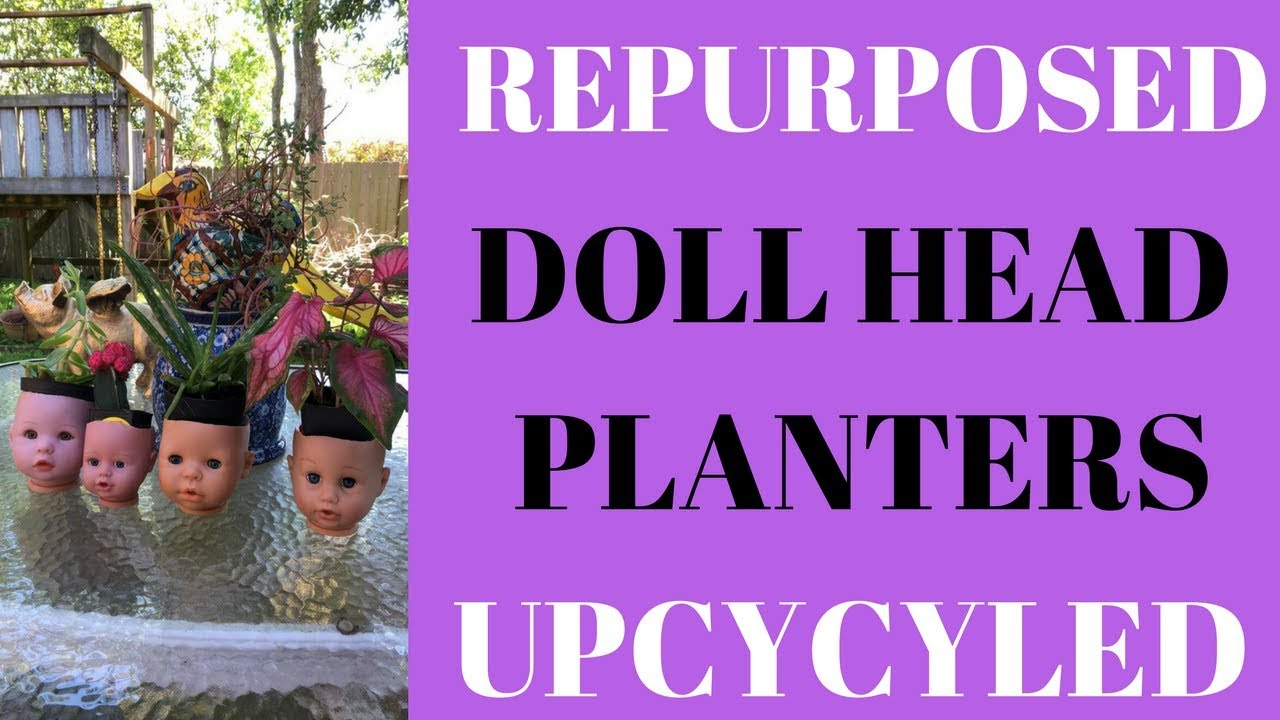 Head Planters Repurposed Doll Head Planters Upcycled Craft Project