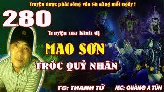 Truyện ma pháp sư - Mao Sơn tróc quỷ nhân [ Tập 280 ] Thiên cân trụy vào âm phủ - Quàng A Tũn
