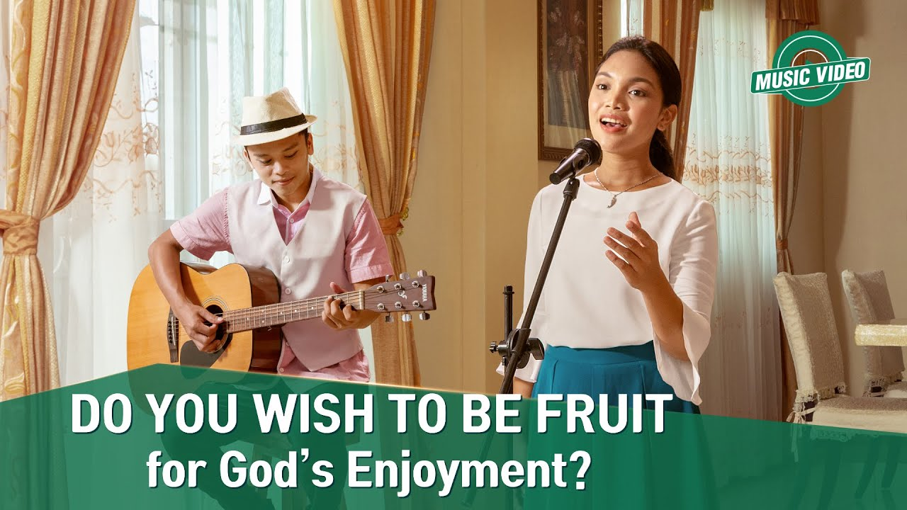 """2021 English Christian Song   """"Do You Wish to Be Fruit for God's Enjoyment?"""""""