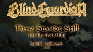 Blind Guardian - Time Stands Still (At the Iron Hill) (Lyrics English & Deutsch)
