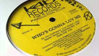 K London Posse - Do You Understand (Dub Version) - Whos Gonna Luv Me