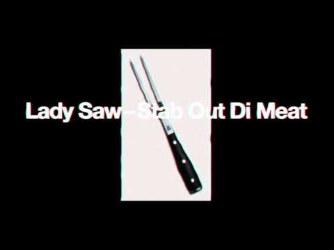 LADY SAW – STAB OUT DI MEAT