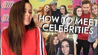 HOW TO MEET CELEBRITIES (my tips & tricks)