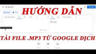 Hướng dẫn cách tải file MP3 từ Google dịch