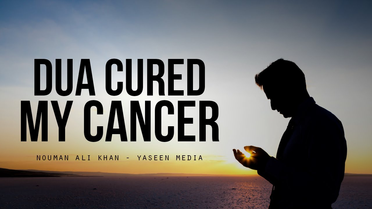 Dua Cured My Cancer - Nouman Ali Khan - Yaseen Media