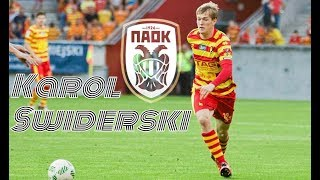 Karol Swiderski ● Welcome to PAOK ● (Goals with Jiagellonia)