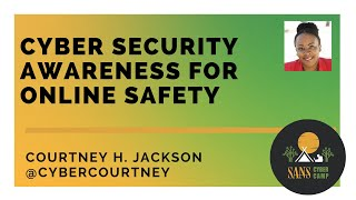 Cyber Security Awareness for Online Safety - SANS Cyber Camp