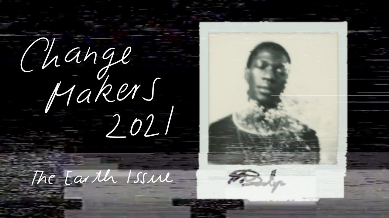 Download Change Makers 2021 - Ebun Sodipo   The Earth Issue