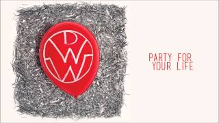 Repeat youtube video Feel So Alive - Down With Webster (Party For Your Life)
