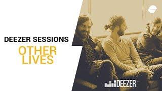 Other Lives - Live Deezer Session