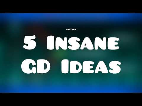 5 insane Geometry Dash 2.2 Ideas!