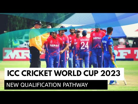 New Qualification Pathway To The Icc Cricket World Cup 2023 Explained