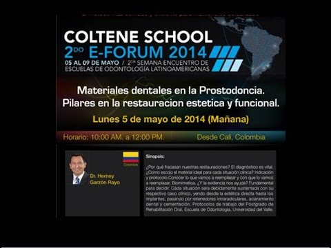 199 2nd Coltene School E-Forum - Colombia - Mat. dent. en Prost. pilares en la rest. estética y fun.
