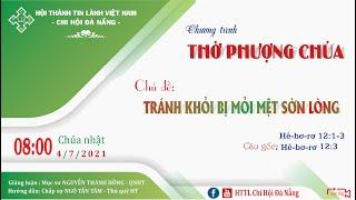 HTTL ĐÀ NẴNG - Chương trình thờ phượng Chúa - 04/07/2021