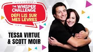 Whisper Challenge / Défi lis sur mes lèvres :  Tessa Virtue / Scott Moir
