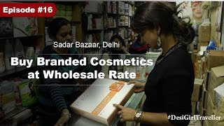 Branded Cosmetics At Wholesale Price | Sadar Bazaar Market | Shopping In Delhi