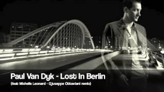 Paul Van Dyk - Lost In Berlin (feat Michelle Leonard - Giuseppe Ottaviani remix)