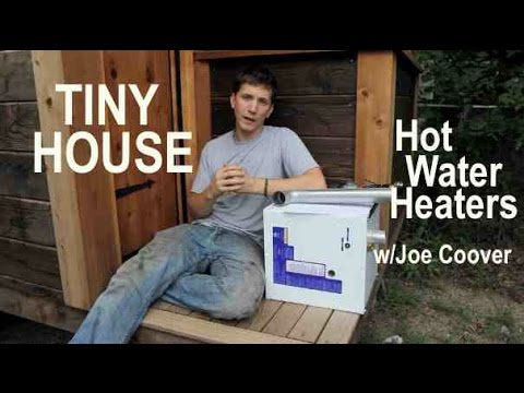 Tiny House Hot Water Heaters options pros and cons wJoe Coover