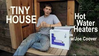 Tiny House Hot Water Heaters- options, pros and cons w/Joe Coover