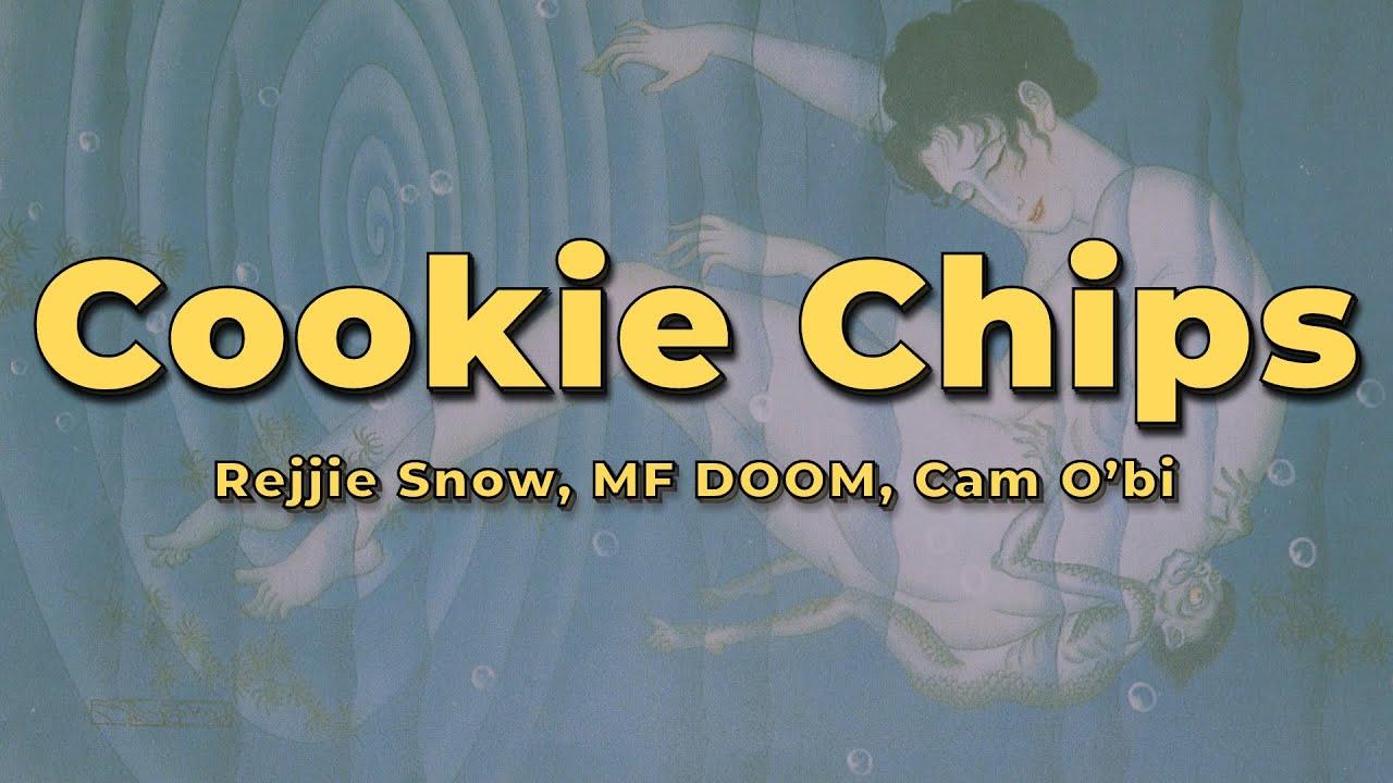 Rejjie Snow - Cookie Chips (feat. MF DOOM & Cam O'bi) (Lyrics)
