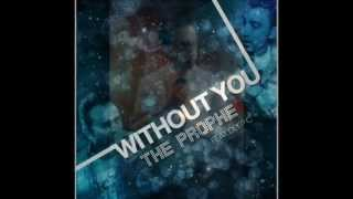 The PropheC Ft. Deep C - Without You