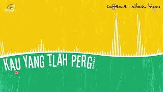 Gambar cover Caffeine - Kau Yang Tlah Pergi (Official Audio)