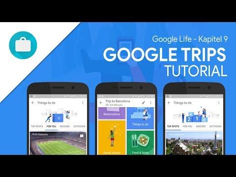 So funktioniert Google Trips | Das Große Tutorial (Google Life #09