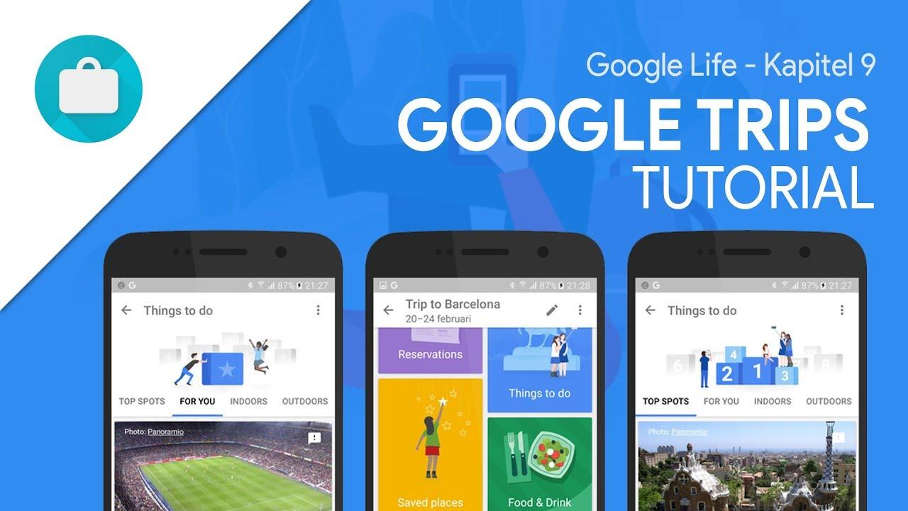 So funktioniert Google Trips | Das Große Tutorial (Google Life #09)