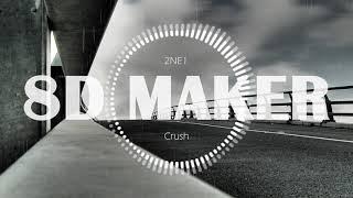 투애니원 2NE1  Crush 8D TUNES  USE HEADPHONES