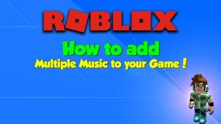 How to add Multiple Music in ROBLOX!