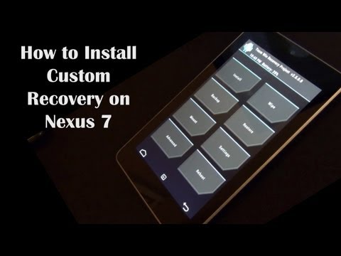 How To Install A Custom Recovery On A Nexus 7