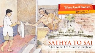 Sathya to Sai - A Sai Katha on Swami's Childhood - When God Chooses - Episode 01