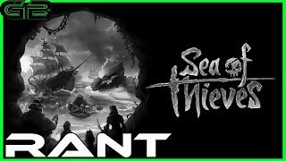 Sea of Thieves Rant