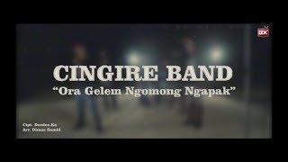 #CINGIRE BAND | Ora Gelem Ngomong Ngapak ( OFFICIAL MUSIK VIDIO )