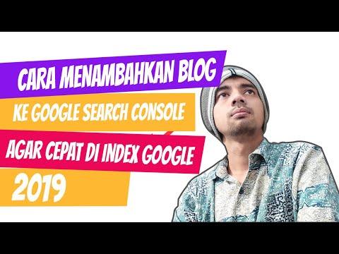 Cara menambahkan blog ke google search console agar cepat di index google 2019