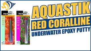 Two Little Fishies AquaStik Red Coralline Underwater Epoxy Putty Product Demo