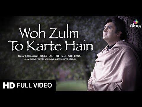 Woh Zulm To Karte Hain | Tauseef Akhtar | Roop Sagar | Ghazal | Full Video