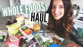 HEALTHY GROCERY HAUL ~ WHOLE FOODS