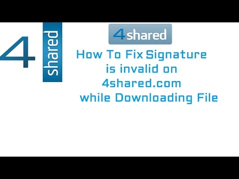 How To Fix Signature is invalid on 4Shared.com while Downloading File
