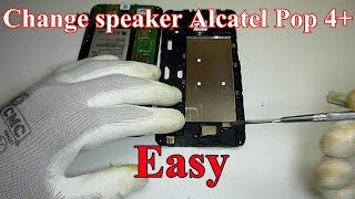 How to Change speaker Alcatel Pop 4 Plus 5056D