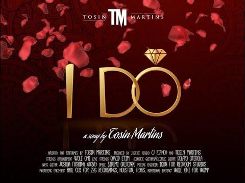 I Do - Tosin Martins