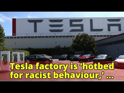 Tesla factory is 'hotbed for racist behaviour,' worker claims in class-action lawsuit