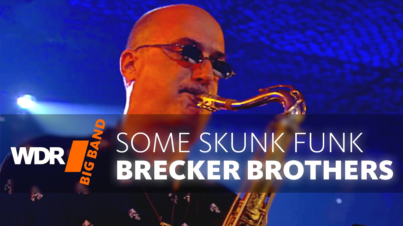 Brecker Brothers feat. by WDR BIG BAND | Some Skunk Funk | GRAMMY 2007