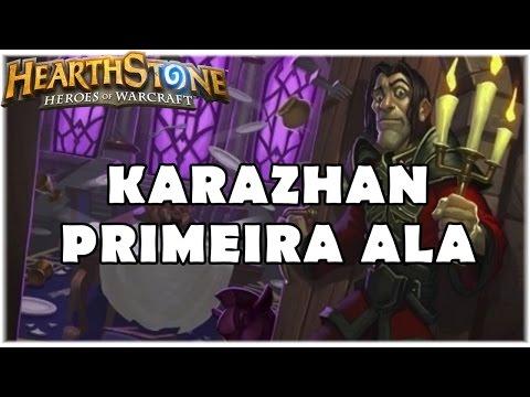 HEARTHSTONE - UMA NOITE EM KARAZHAN: PRIMEIRA ALA!